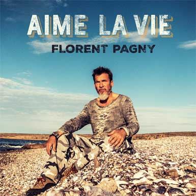 """Florent Pagny: """"Aime la vie"""""""