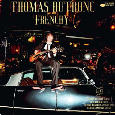 "Thomas Dutronc: ""Frenchy"""