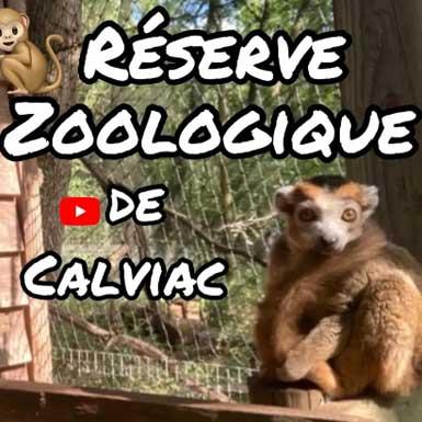 La Réserve Zoologique de Calviac